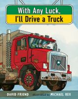 Image: With Any Luck, I'll Drive A Truck
