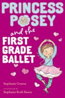 Princess Posey and the First Grade Ballet