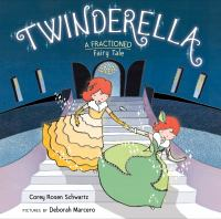 TWINDERELLA : A FRACTIONED FAIRY TALE
