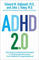 ADHD 2. 0 : New Science and Essential Strategies for Thriving With Distraction--From Childhood Through Adulthood