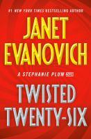 Twisted Twenty-Six : A Stephanie Plum Novel.