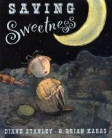 Saving Sweetness  / Diane Stanley ; Illustrated by G. Brian Karas
