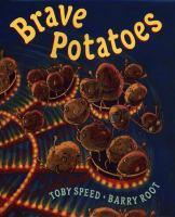 Brave Potatoes