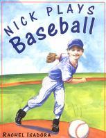 Nick Plays Baseball