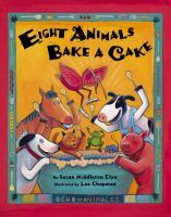 Eight Animals Bake A Cake
