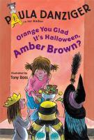 Orange You Glad It's Halloween, Amber Brown?