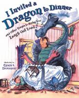 I Invited A Dragon to Dinner, and Other Poems to Make You Laugh Out Loud