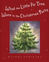 What the Little Fir Tree Wore to the Christmas Party
