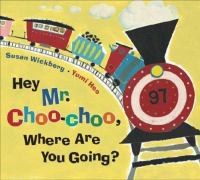 Hey Mr. Choo-Choo, Where Are You Going?