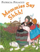 Mommies Say Shhh!