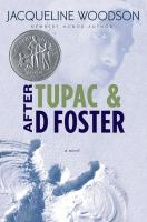 After Tupac and D Foster by Jacqueline Woodson