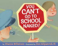 You Can't Go To School Naked!