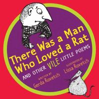 There Was A Man Who Loved A Rat and Other Vile Little Poems