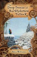 The Deep Freeze of Bartholomew Tullock