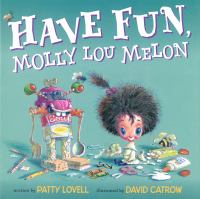 Have Fun, Molly Lou Melon
