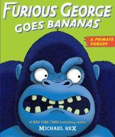 Furious George Goes Bananas