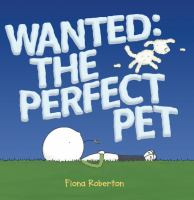 Wanted, the Perfect Pet