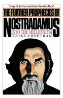 The Further Prophecies of Nostradamus