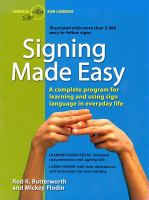 Signing Made Easy : A Complete Program for Learning Sign Language : Includes Sentence Drills and Exercises for Increased Comprehension and Signing Skill (BB)