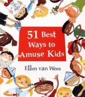 51 Best Ways to Amuse Kids