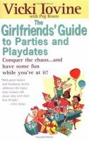 The Girlfriends' Guide to Parties and Playdates