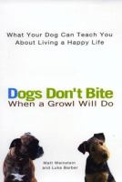 Dogs Don't Bite When A Growl Will Do
