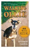 Walking Ollie, Or, Winning the Love of A Difficult Dog