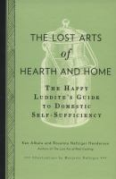 The Lost Arts of Hearth and Home