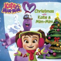 Christmas With Kate & Mim-Mim