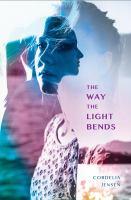 WAY THE LIGHT BENDS