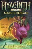 Hyacinth and the Secrets Beneath