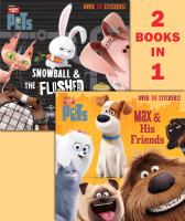 Max & His Friends / Snowball & the Flushed Pets