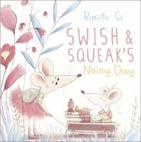 Swish & Squeak's Noisy Day