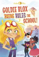 Goldie Blox Ruins Rules the School!