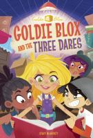 Goldie Blox and the Three Dares