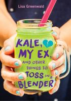 Kale, My Ex, and Other Things to Toss in A Blender