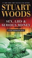 Sex, lies & serious money : a Stone Barrington novel