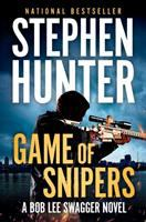 Game of Snipers : A Bob Lee Swagger Novel