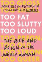 Too Fat, Too Slutty, Too Loud