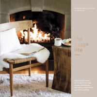 The hygge life : embracing the nordic art of coziness through recipes, entertaining, decorating, simple rituals, and family traditions