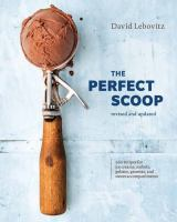 The perfect scoop : 200 recipes for ice creams, sorbets, gelatos, granitas, and sweet accompaniments265 pages : color illustrations ; 27 cm
