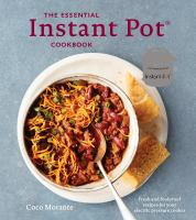 The Essential Instant Pot® Cookbook