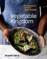 Vegetable kingdom : the abundant world of vegan recipes249 pages : color illustrations ; 26 cm