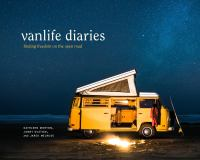 Vanlife diaries : finding freedom on the open road233 pages : color illustrations ; 20 x 24 cm