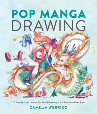 Pop Manga Drawing: 30 Step by Step Lessons Drawing in the Pop Surrealism Style(book-cover)