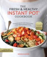 The Fresh & Healthy Instant Pot® Cookbook
