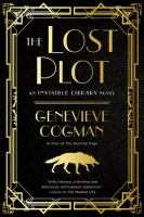 The Lost Plot : An Invisible Library Novel