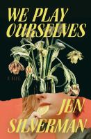 We play ourselves : a novel322 pages ; 24 cm