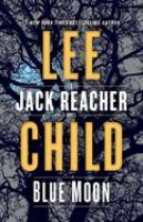 Blue Moon : A Jack Reacher Novel