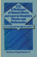 A Dictionary of Named Effects and Laws in Chemistry, Physics, and Mathematics